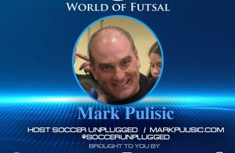 Mark Pulisic on the World of Futsal with host Keith Tozer